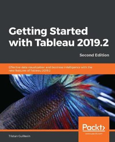 Getting Started with Tableau 2019.2 - Tristan Guillevin