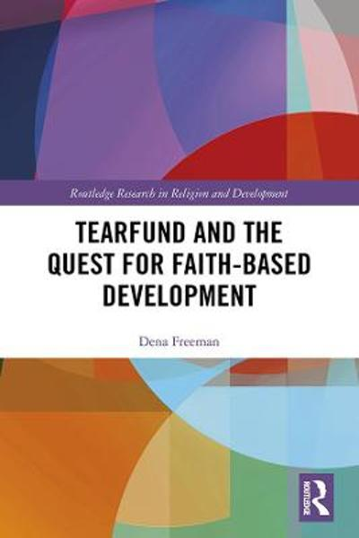 Tearfund and the Quest for Faith-Based Development - Dena Freeman