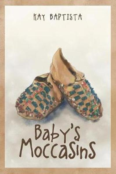 Baby's Moccasins - Kay Baptista