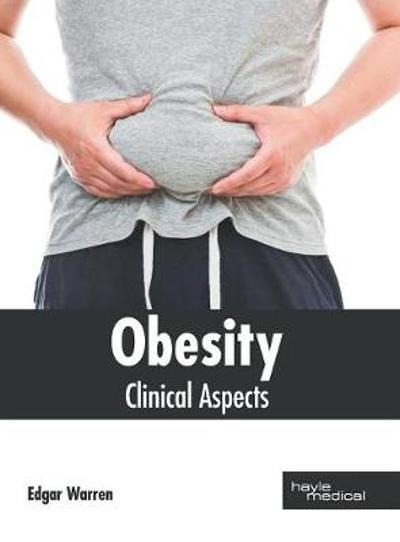 Obesity: Clinical Aspects - Edgar Warren