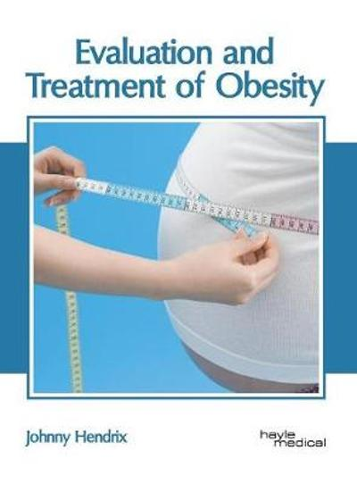 Evaluation and Treatment of Obesity - Johnny Hendrix