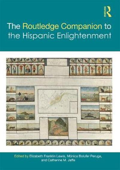 The Routledge Companion to the Hispanic Enlightenment - Elizabeth Franklin Lewis