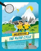 The Water Cycle - Chris Oxlade  Anita Ganeri Richard Hatwood Paulina Morgan