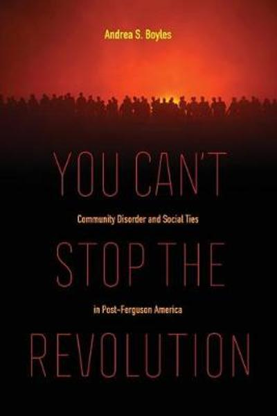 You Can't Stop the Revolution - Andrea S. Boyles