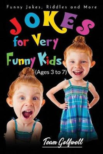 Jokes for Very Funny Kids (Ages 3 to 7) - Team Golfwell