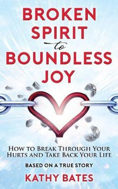 Broken Spirit to Boundless Joy - Kathy Bates