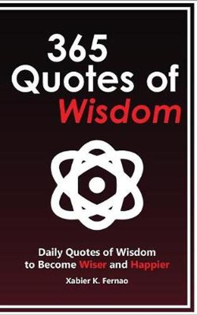 365 Quotes of Wisdom - Xabier K Fernao