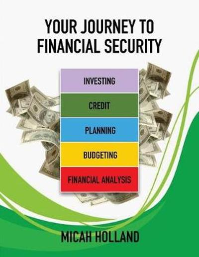 Your Journey to Financial Security - Micah Holland