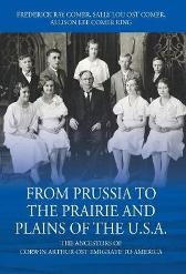 From Prussia to the Prairie and Plains of the U.S.A. - Frederick Ray Comer Sally Lou Ost Comer Allison Lee Comer Ring