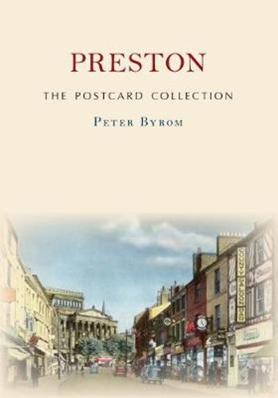 Preston The Postcard Collection - Peter Byrom