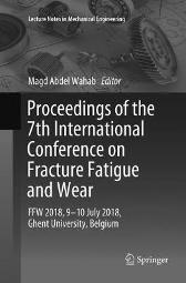 Proceedings of the 7th International Conference on Fracture Fatigue and Wear - Magd Abdel Wahab