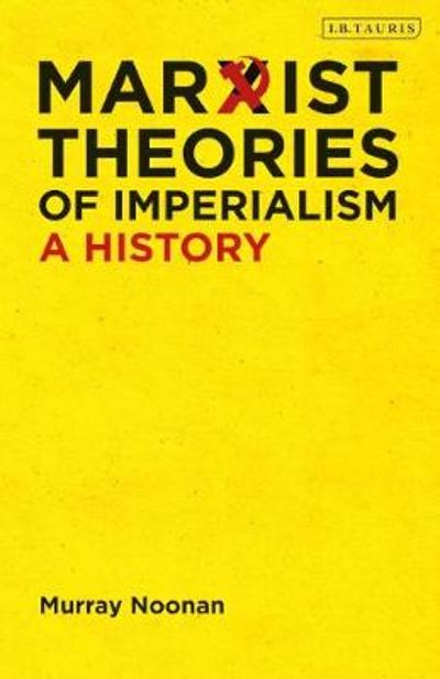 Marxist Theories of Imperialism - Murray Noonan