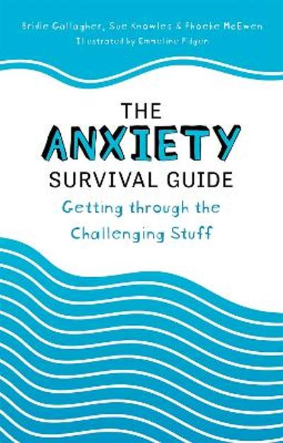 The Anxiety Survival Guide - Bridie Gallagher