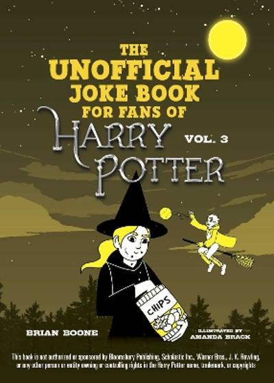 The Unofficial Harry Potter Joke Book: Howling Hilarity for Hufflepuff - Brian Boone