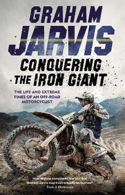 Conquering the Iron Giant - Graham Jarvis
