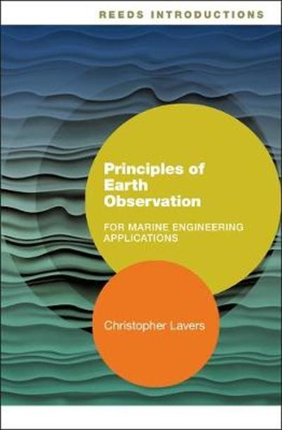 Reeds Introductions: Principles of Earth Observation for Marine Engineering Applications - Dr. Christopher Lavers