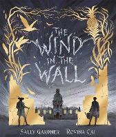 The Wind in the Wall - Sally Gardner Rovina Cai
