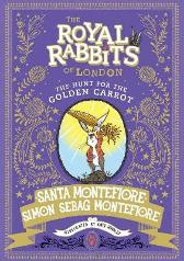Royal Rabbits of London: The Hunt for the Golden Carrot - Santa Montefiore Simon Sebag Montefiore