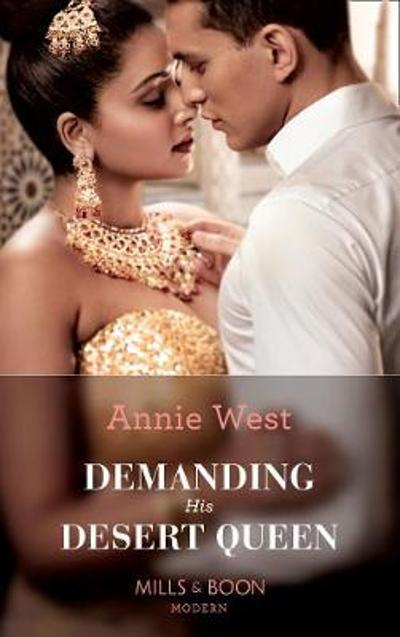 Demanding His Desert Queen - Annie West