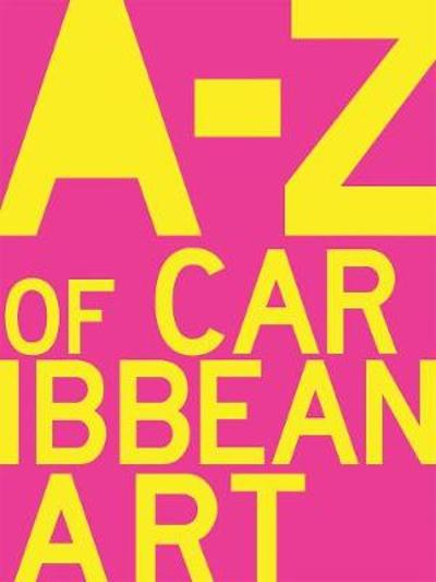 A to Z of Caribbean Art - Rob Perree