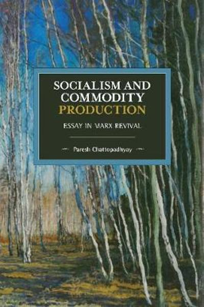 Socialism and Commodity Production - Paresh Chattopadhyay