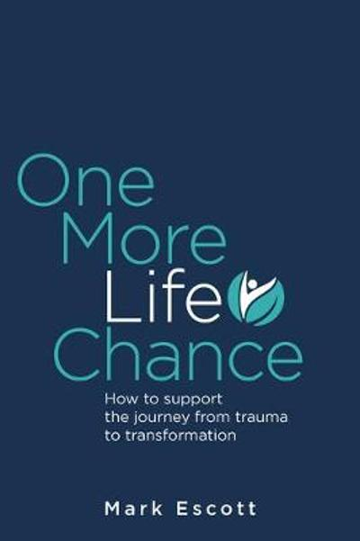 One More Life Chance - Mark Escott