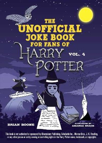 The Unofficial Harry Potter Joke Book: Raucous Jokes and Riddikulus Riddles for Ravenclaw - Brian Boone