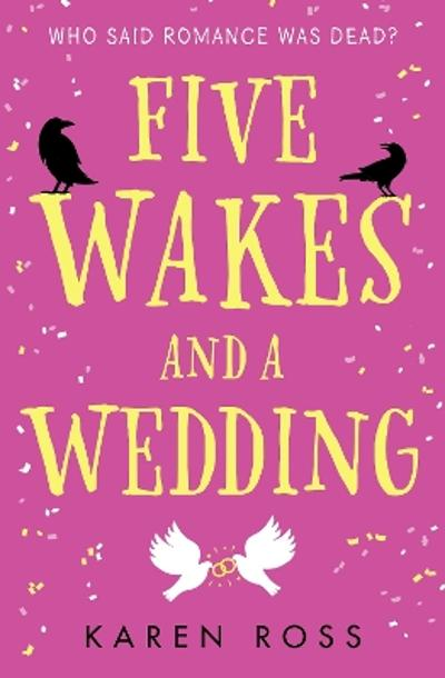 Five Wakes and a Wedding - Karen Ross