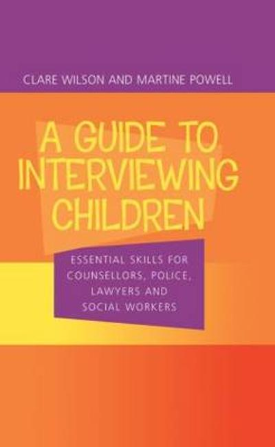 A Guide to Interviewing Children - Claire Wilson