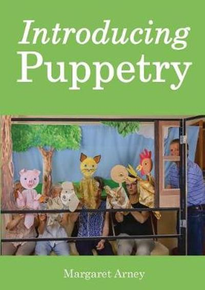 Introducing Puppetry - Margaret Arney