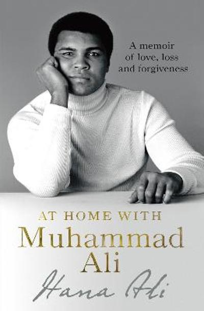 At Home with Muhammad Ali - Hana Yasmeen Ali