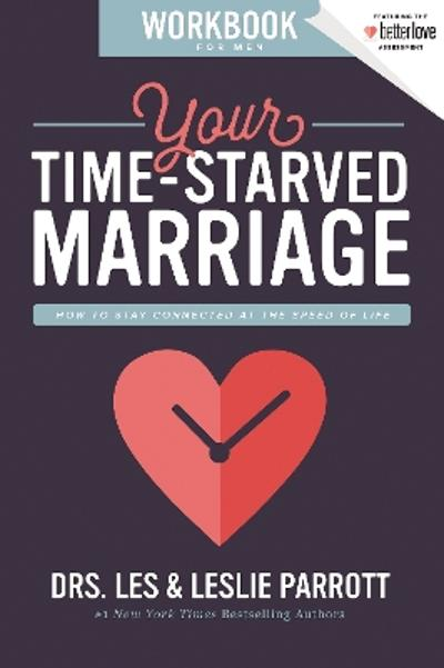 Your Time-Starved Marriage Workbook for Men - Les and Leslie Parrott