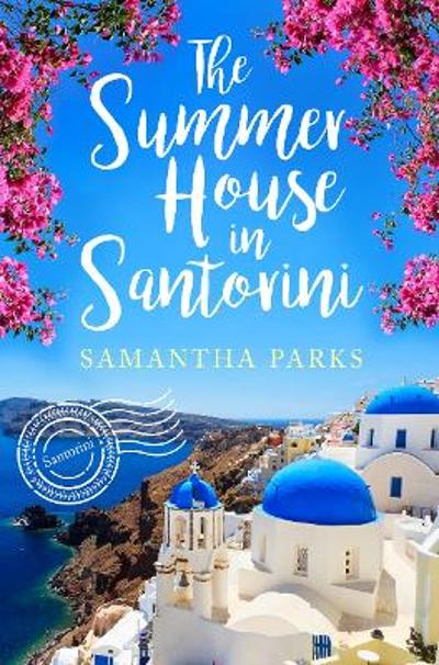 The Summer House in Santorini - Samantha Parks