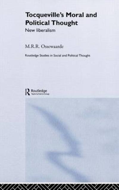 Tocqueville's Political and Moral Thought - M.R.R Ossewaarden