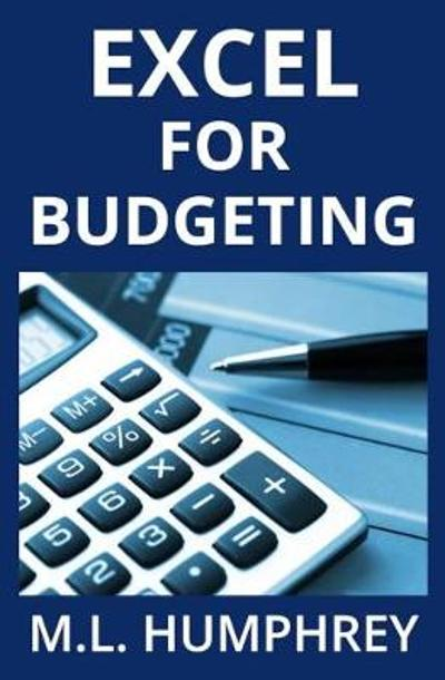 Excel for Budgeting - M L Humphrey