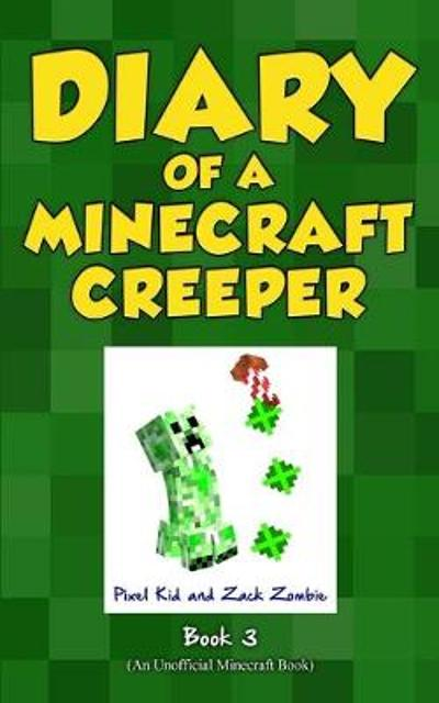 Diary of a Minecraft Creeper Book 3 - Pixel Kid
