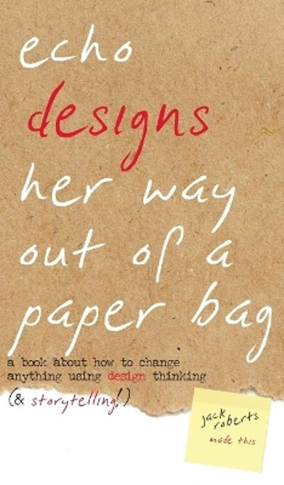 Echo Designs Her Way Out of a Paper Bag - Jack Roberts