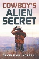 Cowboy's Alien Secret - David Paul Vorphal