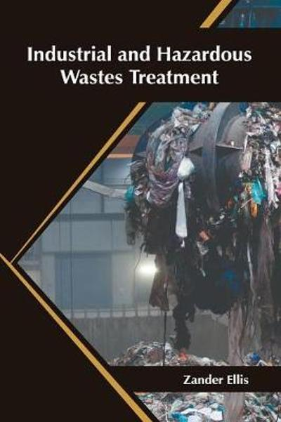 Industrial and Hazardous Wastes Treatment - Zander Ellis