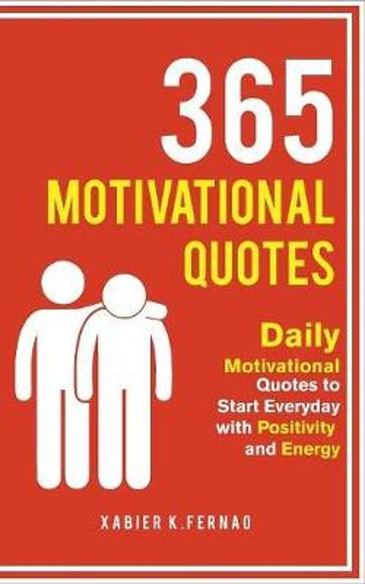 365 Motivational Quotes - Xabier K Fernao