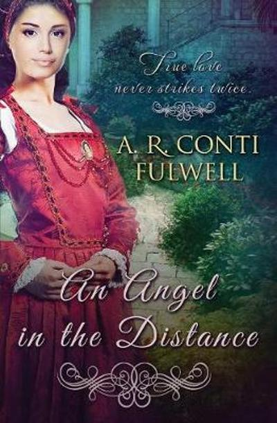 An Angel in the Distance - A R Conti Fulwell