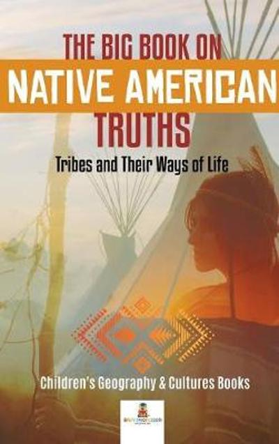 The Big Book on Native American Truths - Baby Professor