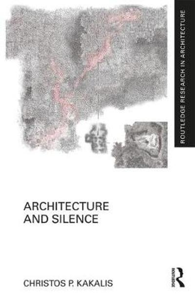 Architecture and Silence - Christos P. Kakalis