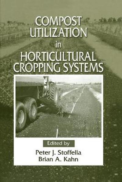 Compost Utilization In Horticultural Cropping Systems - Peter J. Stoffella
