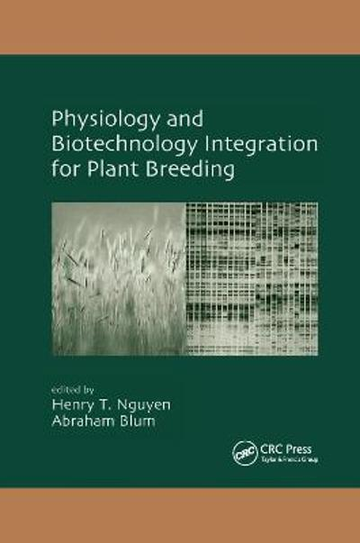Physiology and Biotechnology Integration for Plant Breeding - Henry T. Nguyen