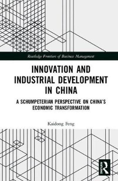 Innovation and Industrial Development in China - Kaidong Feng