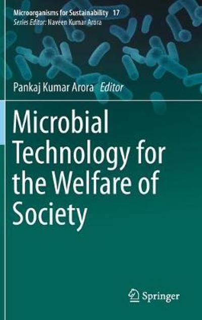 Microbial Technology for the Welfare of Society - Pankaj Kumar Arora