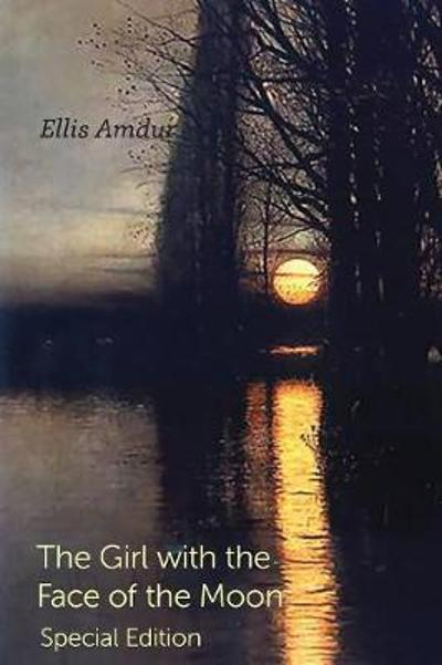 The Girl with the Face of the Moon - Ellis Amdur