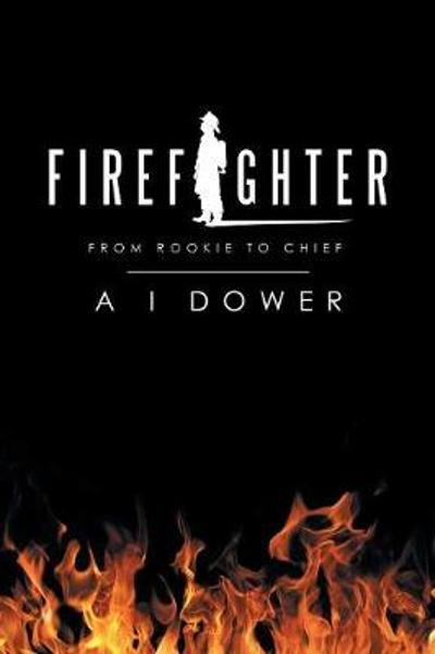 Firefighter - A I Dower