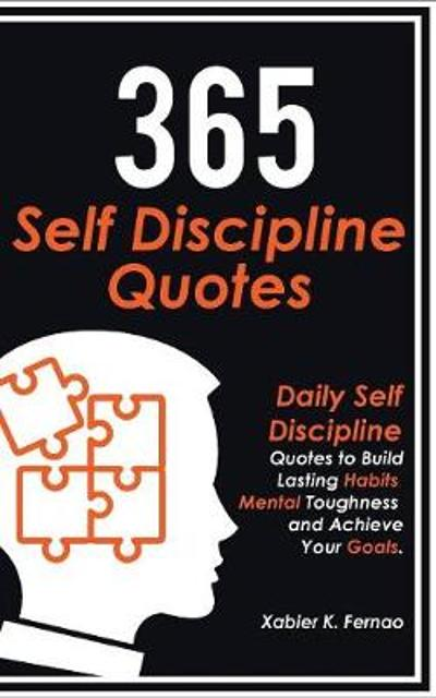 365 Self Discipline Quotes - Xabier K Fernao